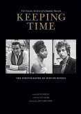 Keeping Time: The Unseen Archive of Columbia Records: The Photographs of Don Hunstein