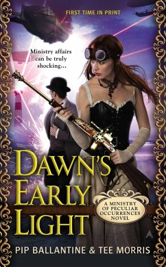Dawn´s Early Light: A Ministry of Peculiar Occurrences Novel