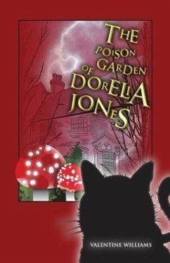 The Poison Garden of Dorelia Jones - Williams, Valentine