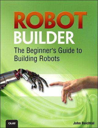 Robot builder von john baichtal thomas messerschmidt
