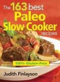 163 Best Paleo Slow Cooker Recipes: 100% Gluten Free