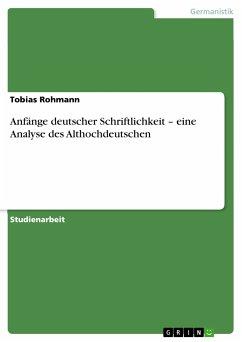 Anfänge deutscher Schriftlichkeit – eine Analyse des Althochdeutschen (eBook, PDF) - Rohmann, Tobias
