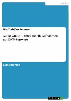 Audio Guide - Professionelle Aufnahmen mit DAW-Software (eBook, PDF)