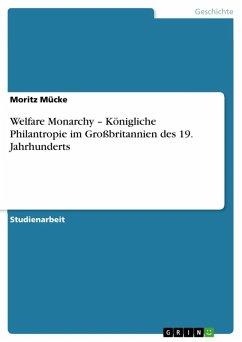 Welfare Monarchy - Königliche Philantropie im Großbritannien des 19. Jahrhunderts (eBook, ePUB)
