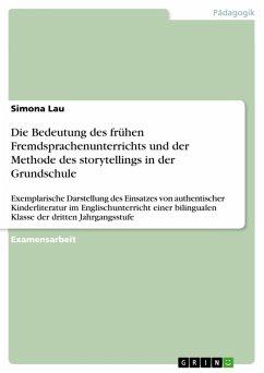 Die Bedeutung des frühen Fremdsprachenunterrichts und der Methode des storytellings in der Grundschule (eBook, PDF)