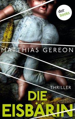 Die Eisbärin (eBook, ePUB) - Gereon, Matthias