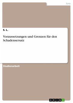 Voraussetzungen und Grenzen für den Schadensersatz (eBook, PDF)