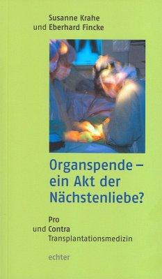 Organspende - ein Akt der Nächstenliebe? (eBook, PDF) - Fincke, Eberhard; Krahe, Susanne