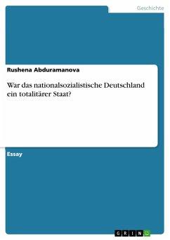 War das nationalsozialistische Deutschland ein totalitärer Staat? (eBook, ePUB)