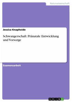 Schwangerschaft: Pränatale Entwicklung und Vorsorge (eBook, PDF)
