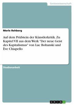 """Auf dem Prüfstein der Künstlerkritik. Zu Kapitel VII aus dem Werk """"Der neue Geist des Kapitalismus"""" von Luc Boltanski und Ève Chiapello (eBook, PDF)"""