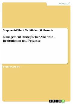 Management strategischer Allianzen - Institutionen und Prozesse (eBook, PDF)