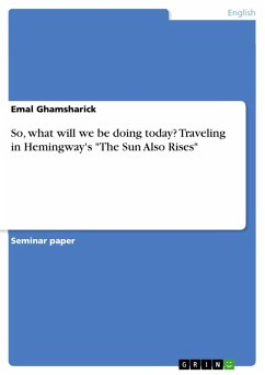 So, what will we be doing today? Traveling in Hemingway's