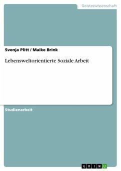 Lebensweltorientierte Soziale Arbeit (eBook, PDF)