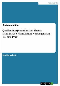 """Quelleninterpretation zum Thema """"Militärische Kapitulation Norwegens am 10. Juni 1940"""" (eBook, PDF)"""