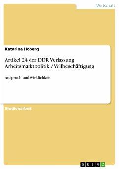 Artikel 24 der DDR Verfassung Arbeitsmarktpolitik / Vollbeschäftigung (eBook, PDF)