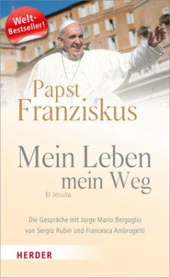 Papst Franziskus - Mein Leben, mein Weg - Bergoglio, Jorge Mario