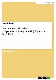 Besondere Aspekte der Ansparabschreibung gemäß § 7 g Abs. 3 bis 8 EStG (eBook, PDF) - Erfurth, Jana