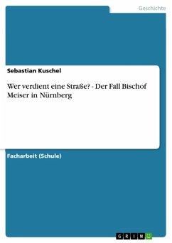 Wer verdient eine Straße? - Der Fall Bischof Meiser in Nürnberg (eBook, PDF)