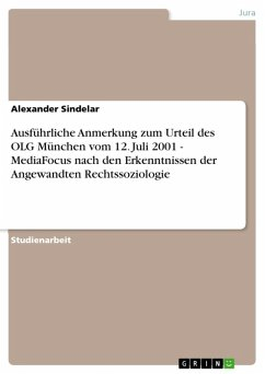 Ausführliche Anmerkung zum Urteil des OLG München vom 12. Juli 2001 - MediaFocus nach den Erkenntnissen der Angewandten Rechtssoziologie (eBook, ePUB) - Sindelar, Alexander