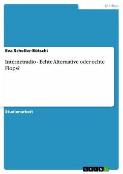 Internetradio - Echte Alternative oder echte Flops? (eBook, PDF)