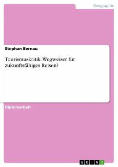 Tourismuskritik - Wegweiser für zukunftsfähiges Reisen? (eBook, PDF)