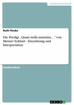 """Die Predigt """"Quasi stella matutina..."""" von Meister Eckhart - Einordnung und Interpretation (eBook, PDF)"""