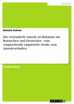 Die vertrauliche Anrede an Bekannte im Russischen und Deutschen - eine vergleichende empirische Studie zum Anredeverhalten (eBook, PDF)