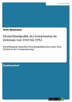Deutschlandpolitk der Sowjetunion im Zeitraum von 1949 bis 1952 (eBook, ePUB)