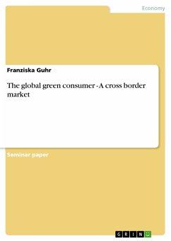 The global green consumer - A cross border market (eBook, PDF)