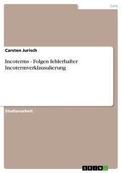 Incoterms - Folgen fehlerhafter Incotermverklausulierung (eBook, PDF)