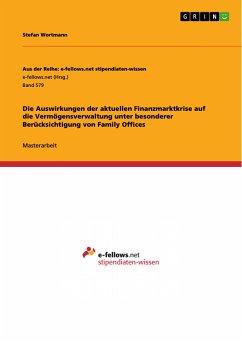 Die Auswirkungen der aktuellen Finanzmarktkrise auf die Vermögensverwaltung unter besonderer Berücksichtigung von Family Offices (eBook, PDF)