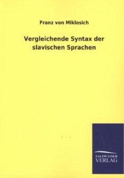 Vergleichende Syntax der slavischen Sprachen - Miklosich, Franz von