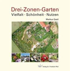 Drei-Zonen-Garten - Gastl, Markus