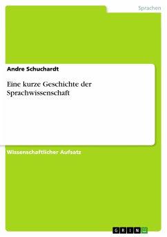 Eine kurze Geschichte der Sprachwissenschaft (eBook, PDF)