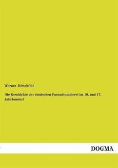 Die Geschichte der römischen Fassadenmalerei im 16. und 17. Jahrhundert