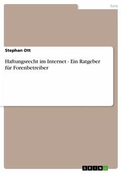 Haftungsrecht im Internet - Ein Ratgeber für Forenbetreiber (eBook, PDF)