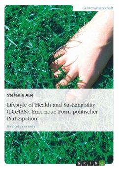 Lifestyle of Health and Sustainability (LOHAS). Eine neue Form politischer Partizipation (eBook, PDF)