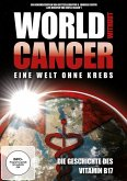 World without Cancer - Eine Welt ohne Krebs - Die Geschichte vom Vitamin B17