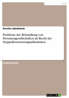 Probleme der Behandlung von Personengesellschaften im Recht der Doppelbesteuerungsabkommen (eBook, PDF)