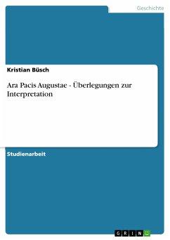 Ara Pacis Augustae - Überlegungen zur Interpretation (eBook, PDF)
