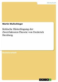 Kritische Hinterfragung der Zwei-Faktoren-Theorie von Frederick Herzberg (eBook, PDF)