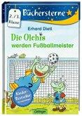 Die Olchis werden Fußballmeister / Die Olchis Büchersterne 3. Klasse Bd.3