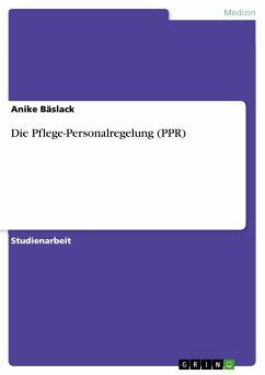 Die Pflege-Personalregelung (PPR) (eBook, PDF)