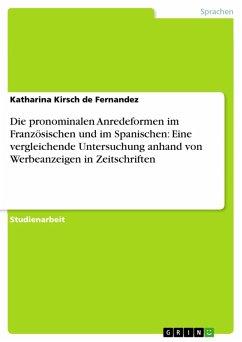 Die pronominalen Anredeformen im Französischen und im Spanischen: Eine vergleichende Untersuchung anhand von Werbeanzeigen in Zeitschriften (eBook, PDF)