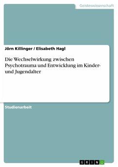 Die Wechselwirkung zwischen Psychotrauma und Entwicklung im Kinder- und Jugendalter (eBook, PDF)