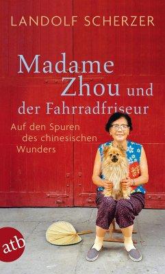 Madame Zhou und der Fahrradfriseur - Scherzer, Landolf