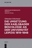 Die Umsetzung der Karlsbader Beschlüsse an der Universität Leipzig 1819-1848