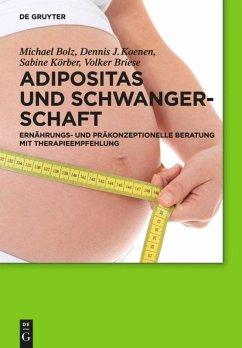Adipositas und Schwangerschaft - Bolz, Michael; Koenen, Dennis J.; Körber, Sabine; Briese, Volker