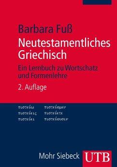 Neutestamentliches Griechisch - Fuß, Barbara